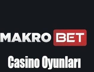 Makrobet Casino Oyunları