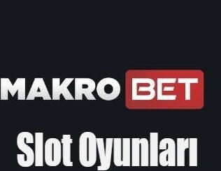 Makrobet Slot Oyunları