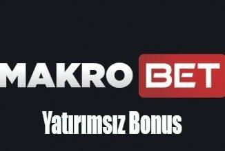 Makrobet Yatırımsız Bonus